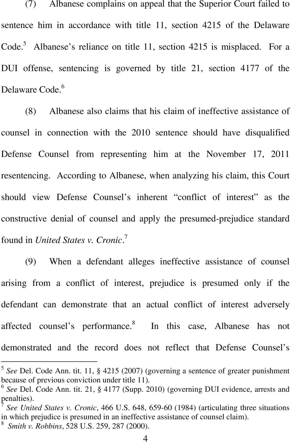 6 (8) Albanese also claims that his claim of ineffective assistance of counsel in connection with the 2010 sentence should have disqualified Defense Counsel from representing him at the November 17,
