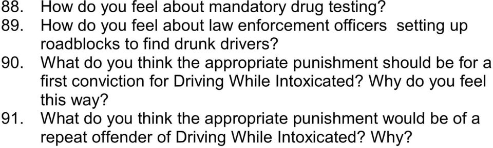 What do you think the appropriate punishment should be for a first conviction for Driving While