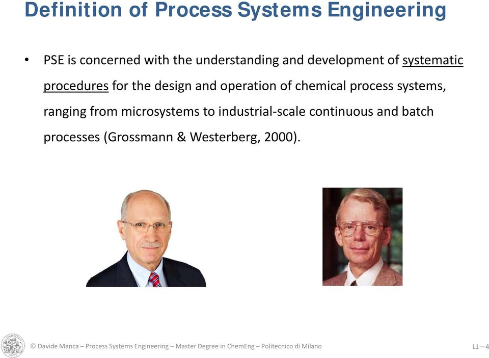 ranging from microsystems to industrial scale continuous and batch processes (Grossmann &