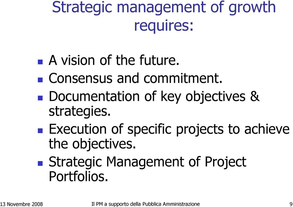 Execution of specific projects to achieve the objectives.