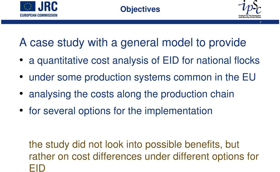 costs along the production chain for several options for the implementation the study did