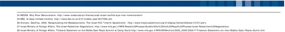 org/ht/display/contentdetails/i/2151/pid/v 37 Israel Ministry of Foreign Affairs. The Israel-Palestinian Negotiations. http://www.mfa.gov.
