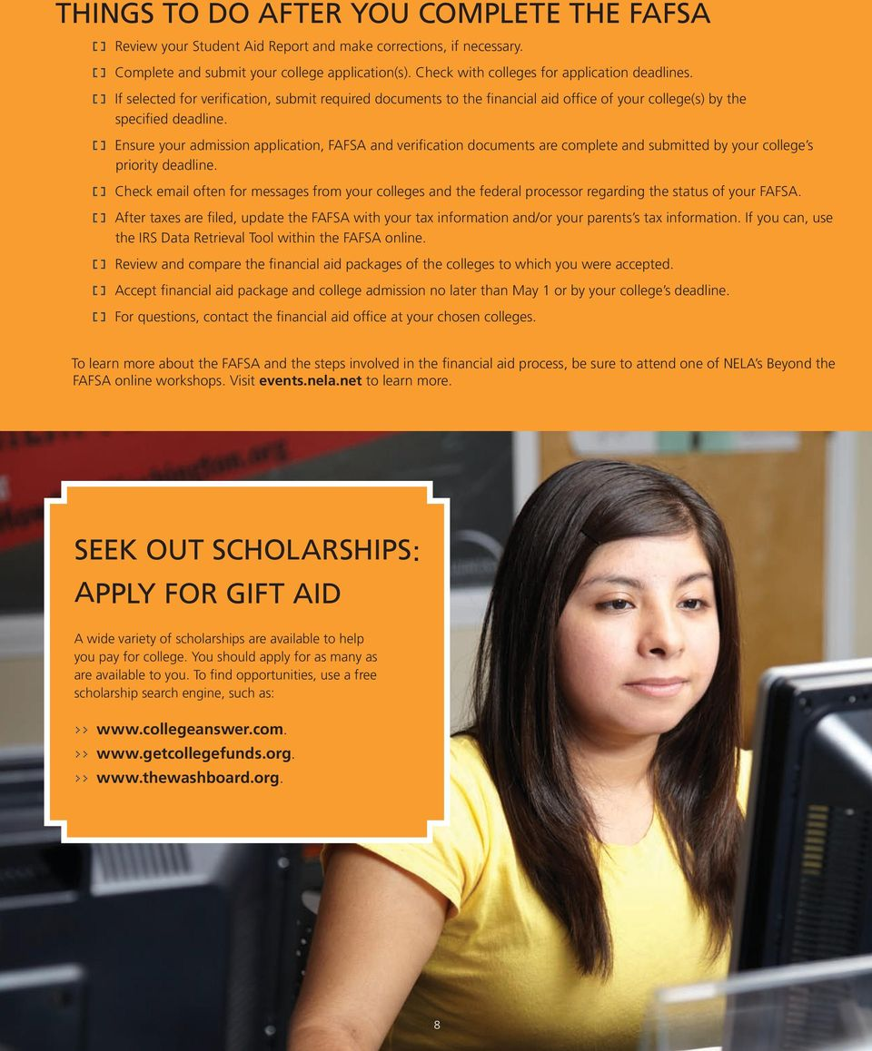 [] Ensure your admission application, FAFSA and verification documents are complete and submitted by your college s priority deadline.