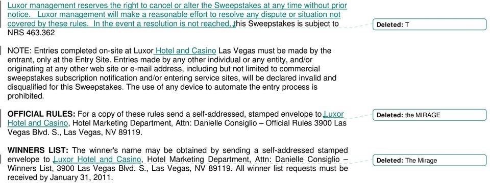 362 Deleted: T NOTE: Entries completed on-site at Luxor Hotel and Casino Las Vegas must be made by the entrant, only at the Entry Site.