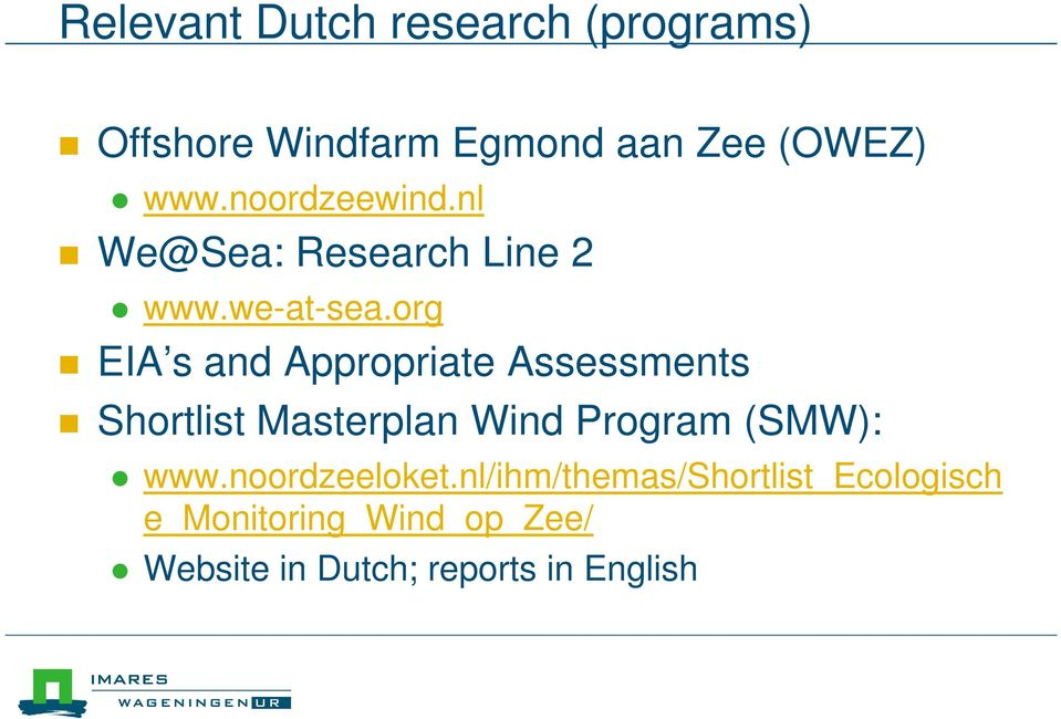 org EIA s and Appropriate Assessments Shortlist Masterplan Wind Program (SMW):
