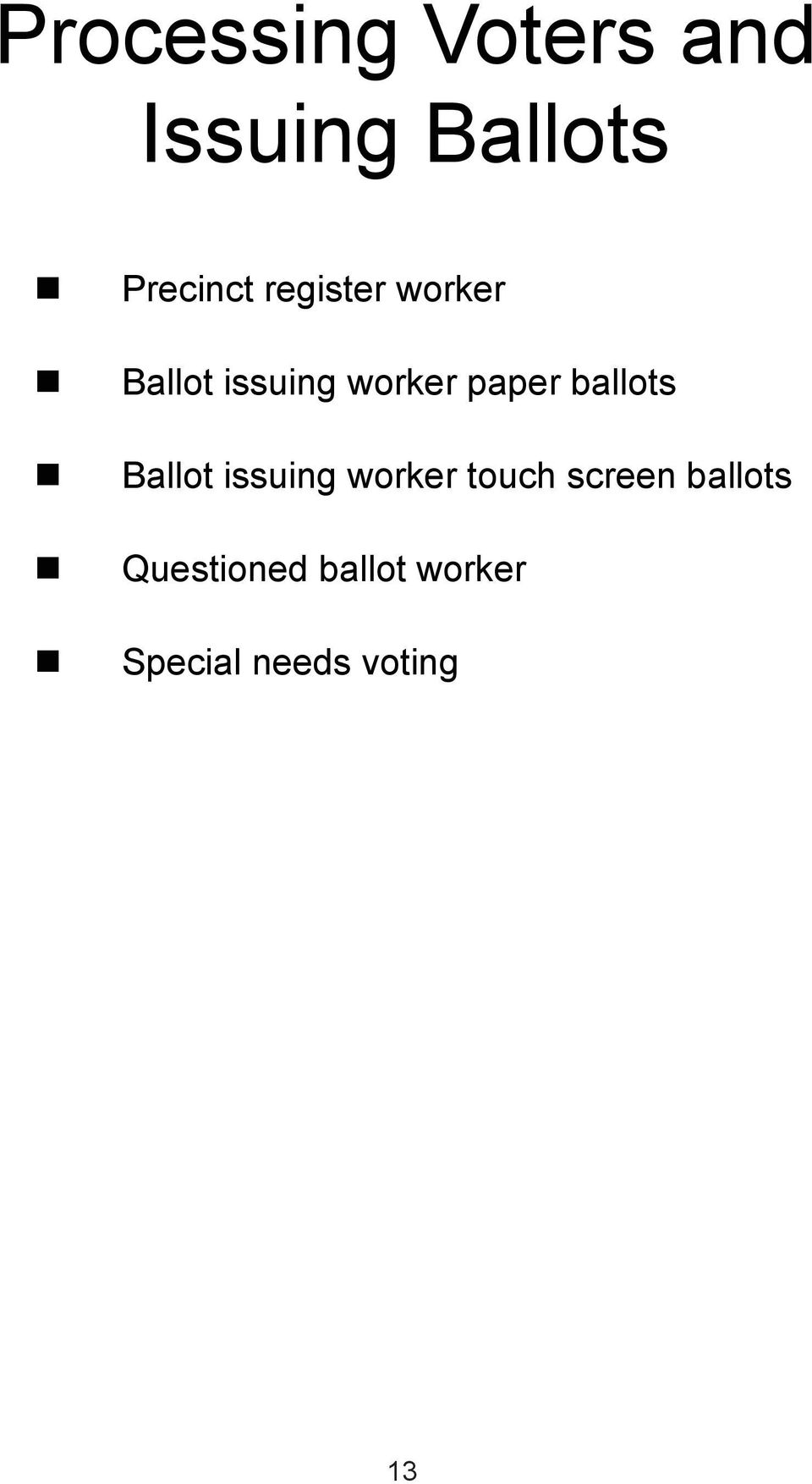 ballots Ballot issuing worker touch screen