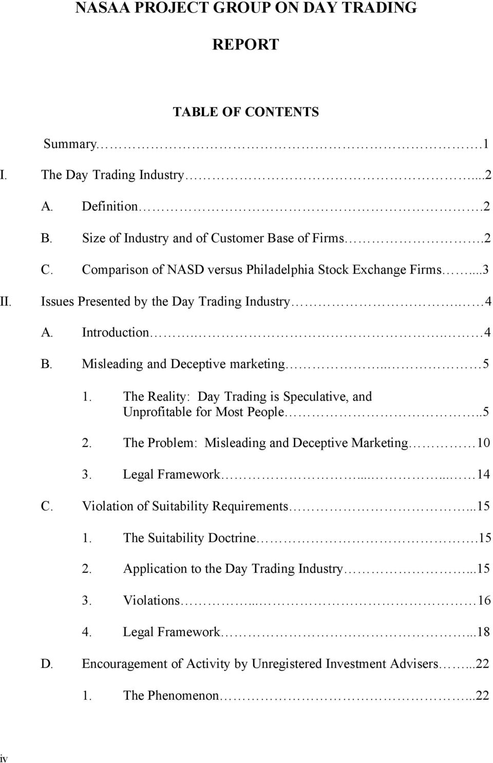 The Reality: Day Trading is Speculative, and Unprofitable for Most People..5 2. The Problem: Misleading and Deceptive Marketing 10 3. Legal Framework...... 14 C.