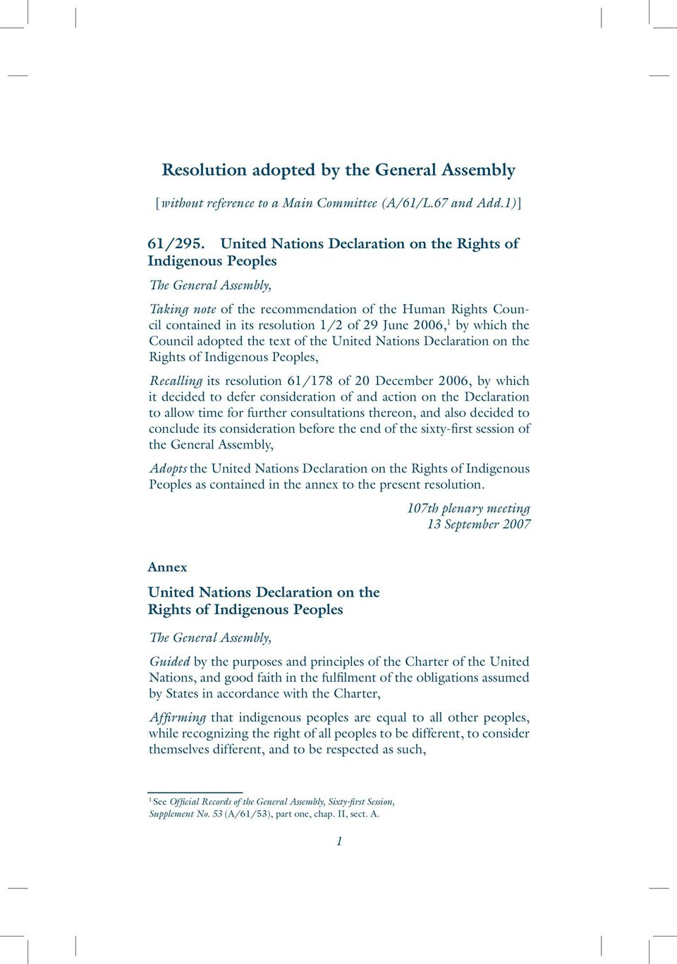 by which the Council adopted the text of the United Nations Declaration on the Rights of Indigenous Peoples, Recalling its resolution 61/178 of 20 December 2006, by which it decided to defer
