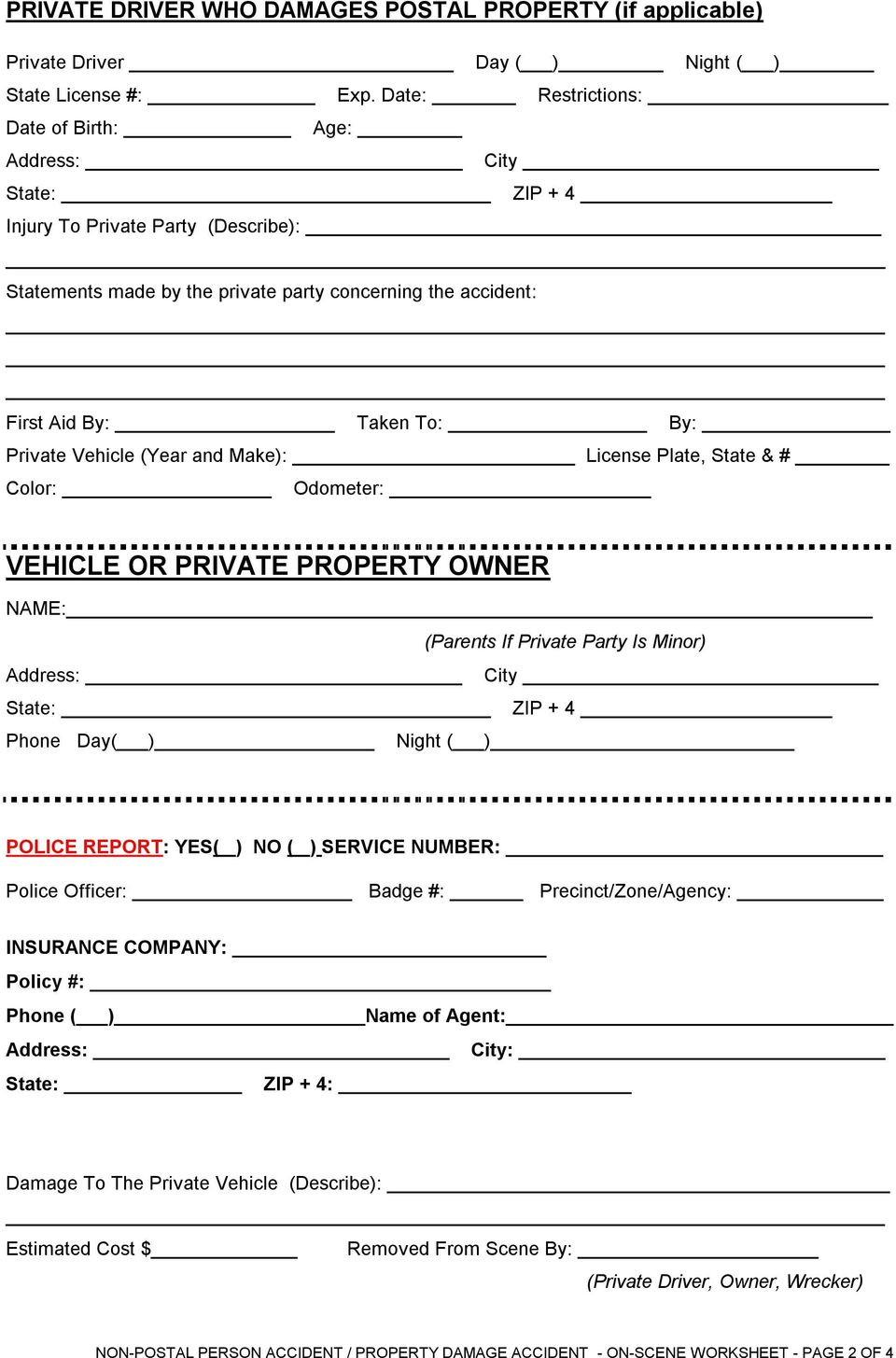 Private Vehicle (Year and Make): License Plate, State & # Color: Odometer: VEHICLE OR PRIVATE PROPERTY OWNER NAME: (Parents If Private Party Is Minor) Address: City State: ZIP + 4 Phone Day( ) Night