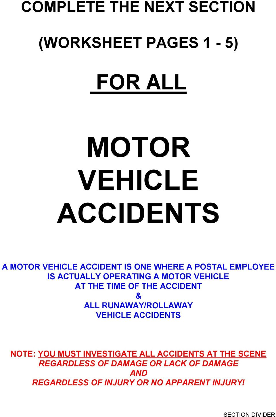 ACCIDENT & ALL RUNAWAY/ROLLAWAY VEHICLE ACCIDENTS NOTE: YOU MUST INVESTIGATE ALL ACCIDENTS AT THE