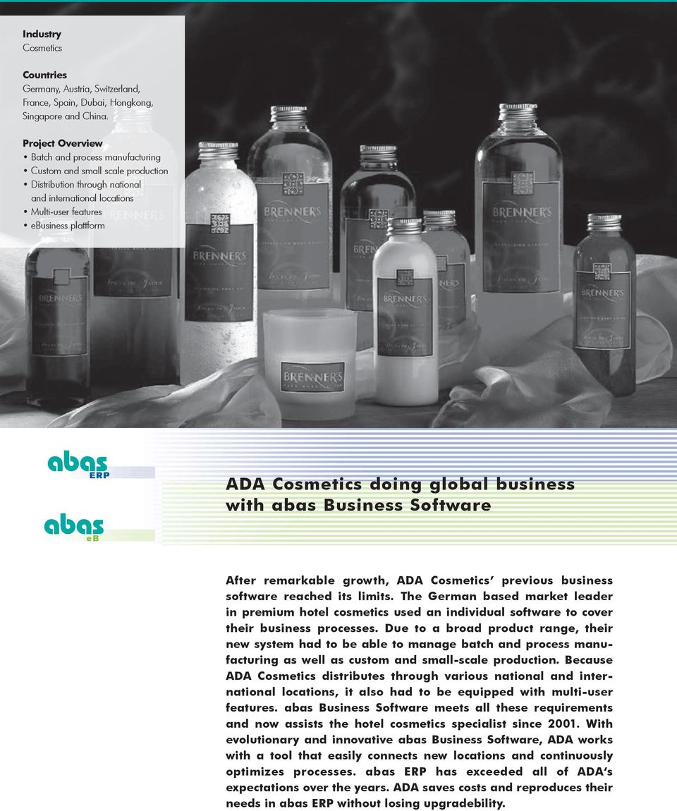 doing global business with abas Business Software eb After remarkable growth, ADA Cosmetics previous business software reached its limits.