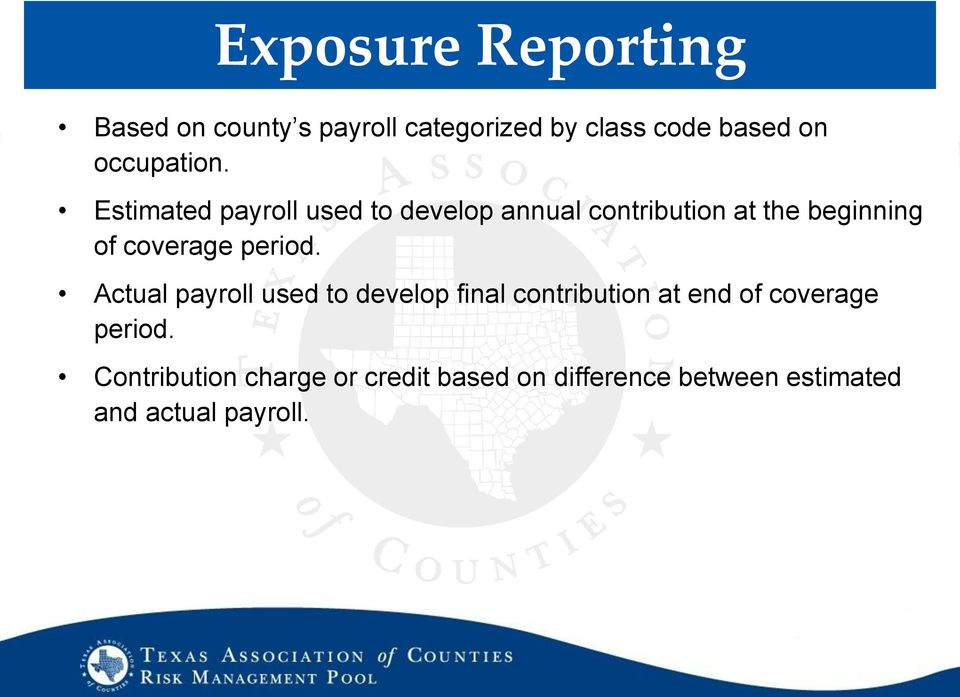 Estimated payroll used to develop annual contribution at the beginning of coverage