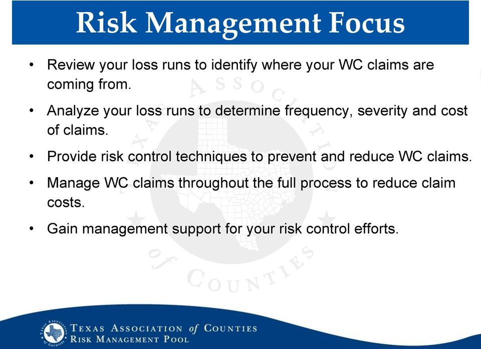 Provide risk control techniques to prevent and reduce WC claims.