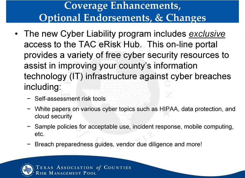 infrastructure against cyber breaches including: Self-assessment risk tools White papers on various cyber topics such as HIPAA, data