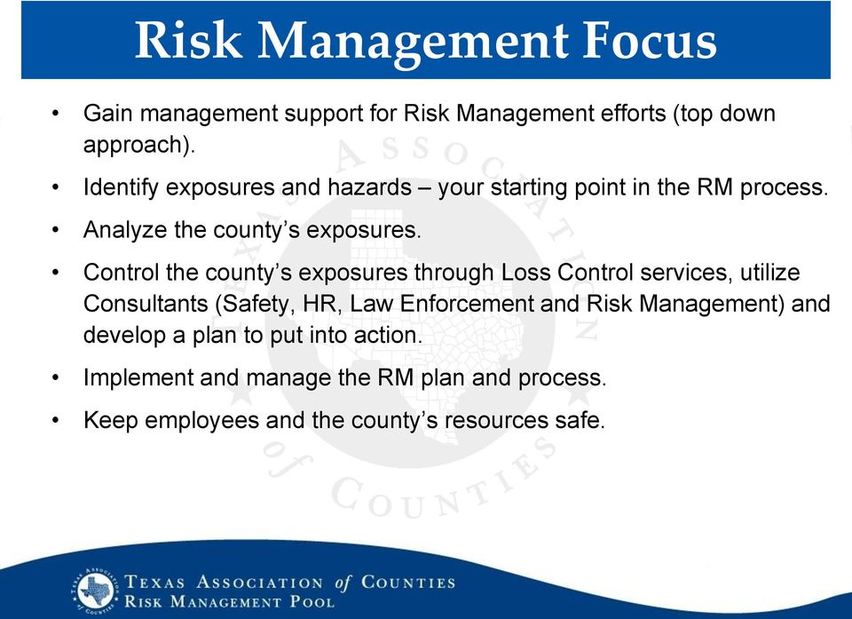 Control the county s exposures through Loss Control services, utilize Consultants (Safety, HR, Law Enforcement and