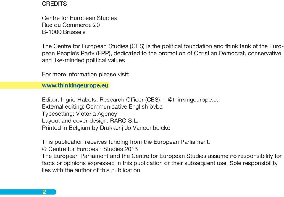 eu Editor: Ingrid Habets, Research Officer (CES), ih@thinkingeurope.eu External editing: Communicative English bvba Typesetting: Victoria Agency La