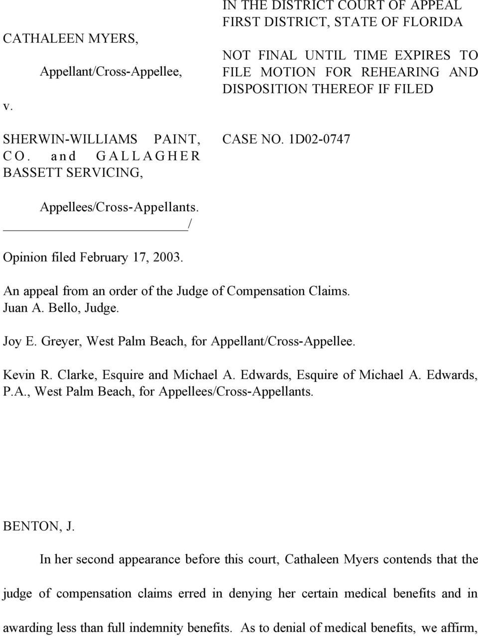 1D02-0747 Appellees/Cross-Appellants. / Opinion filed February 17, 2003. An appeal from an order of the Judge of Compensation Claims. Juan A. Bello, Judge. Joy E.