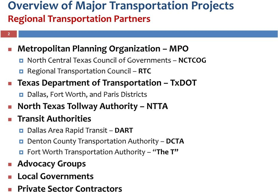 Fort Worth, and Paris Districts North Texas Tollway Authority NTTA Transit Authorities Dallas Area Rapid Transit DART Denton