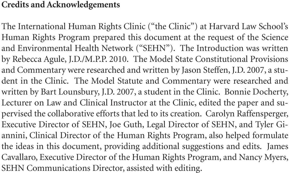 The Model Statute and Commentary were researched and written by Bart Lounsbury, J.D. 2007, a student in the Clinic.