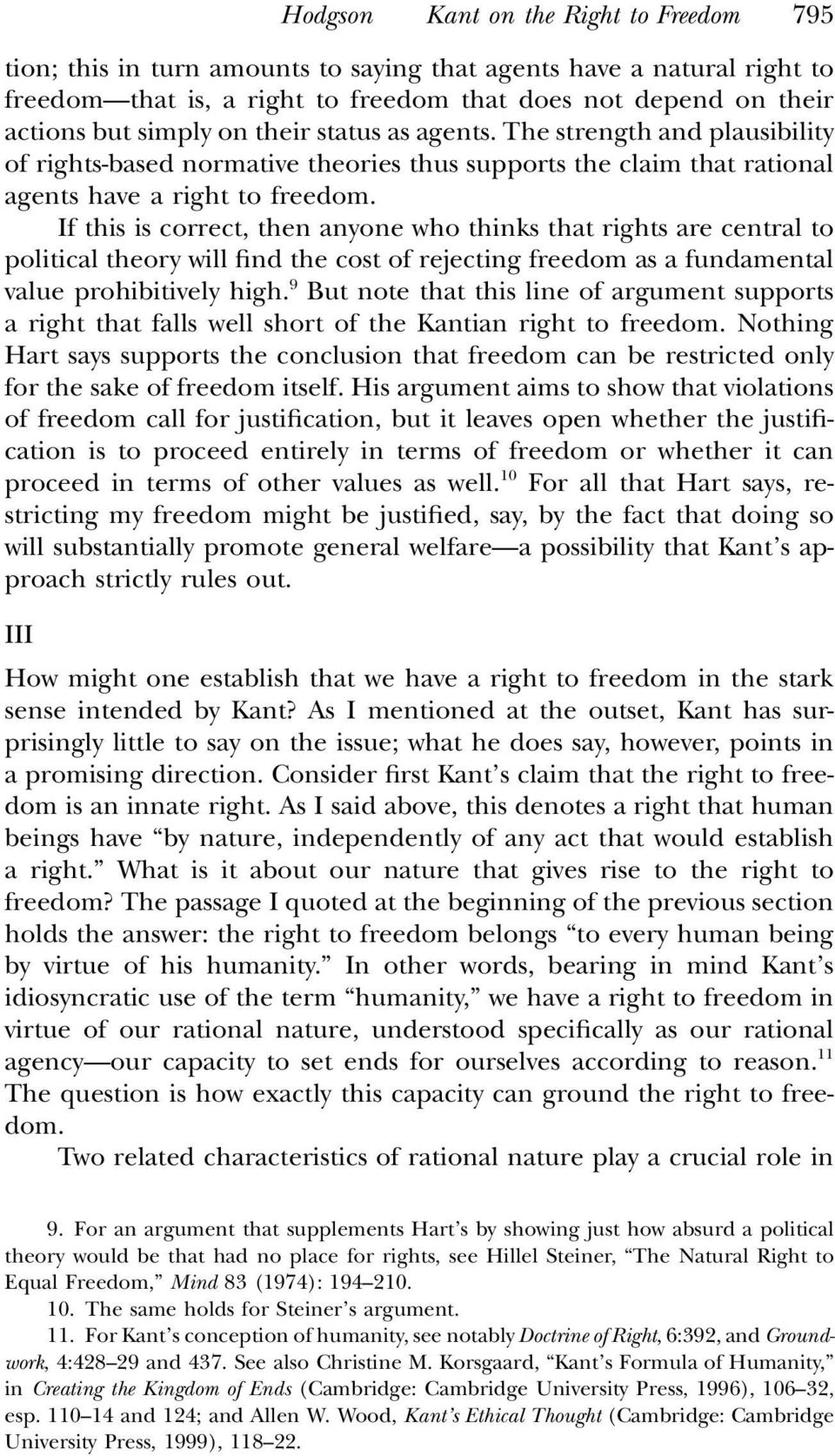 If this is correct, then anyone who thinks that rights are central to political theory will find the cost of rejecting freedom as a fundamental value prohibitively high.