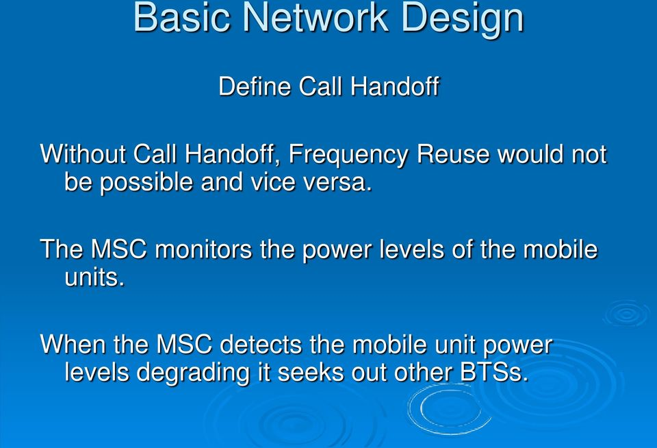 The MSC monitors the power levels of the mobile units.