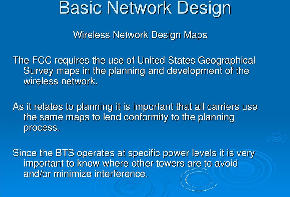 As it relates to planning it is important that all carriers use the same maps to lend conformity to the