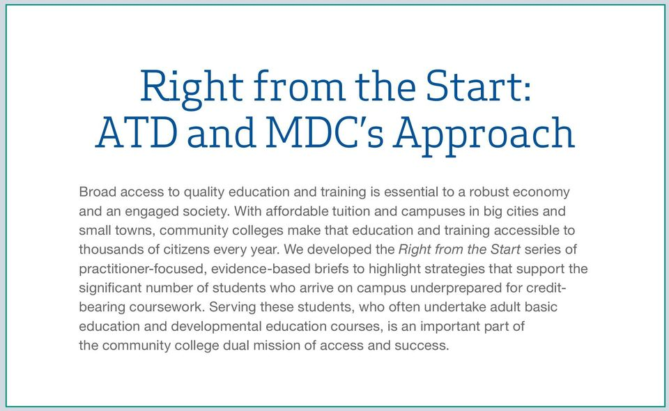 We developed the Right from the Start series of practitioner-focused, evidence-based briefs to highlight strategies that support the significant number of students who arrive on