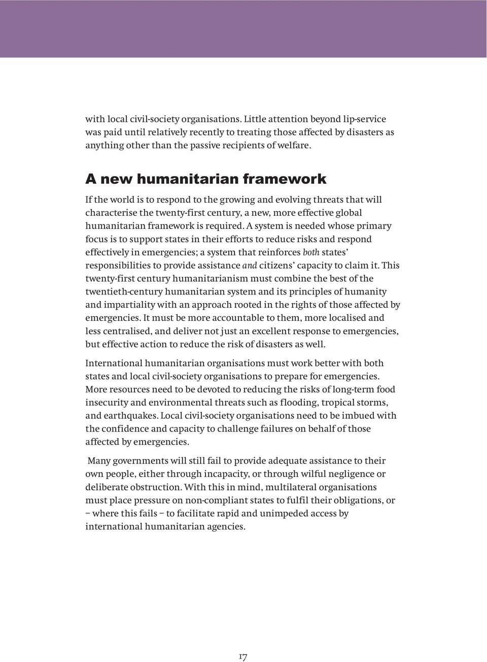 A new humanitarian framework If the world is to respond to the growing and evolving threats that will characterise the twenty-first century, a new, more effective global humanitarian framework is