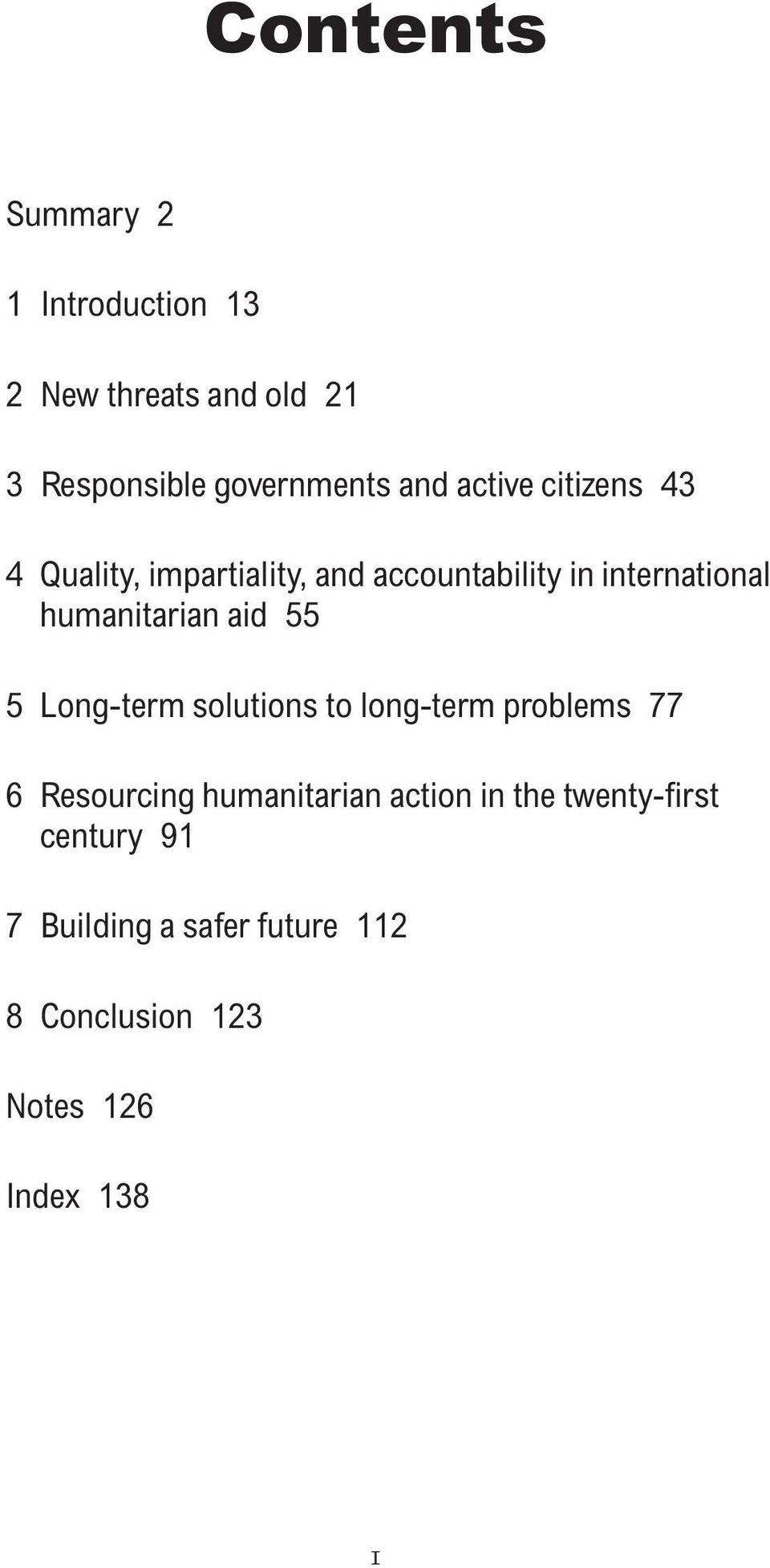 aid 55 5 Long-term solutions to long-term problems 77 6 Resourcing humanitarian action in