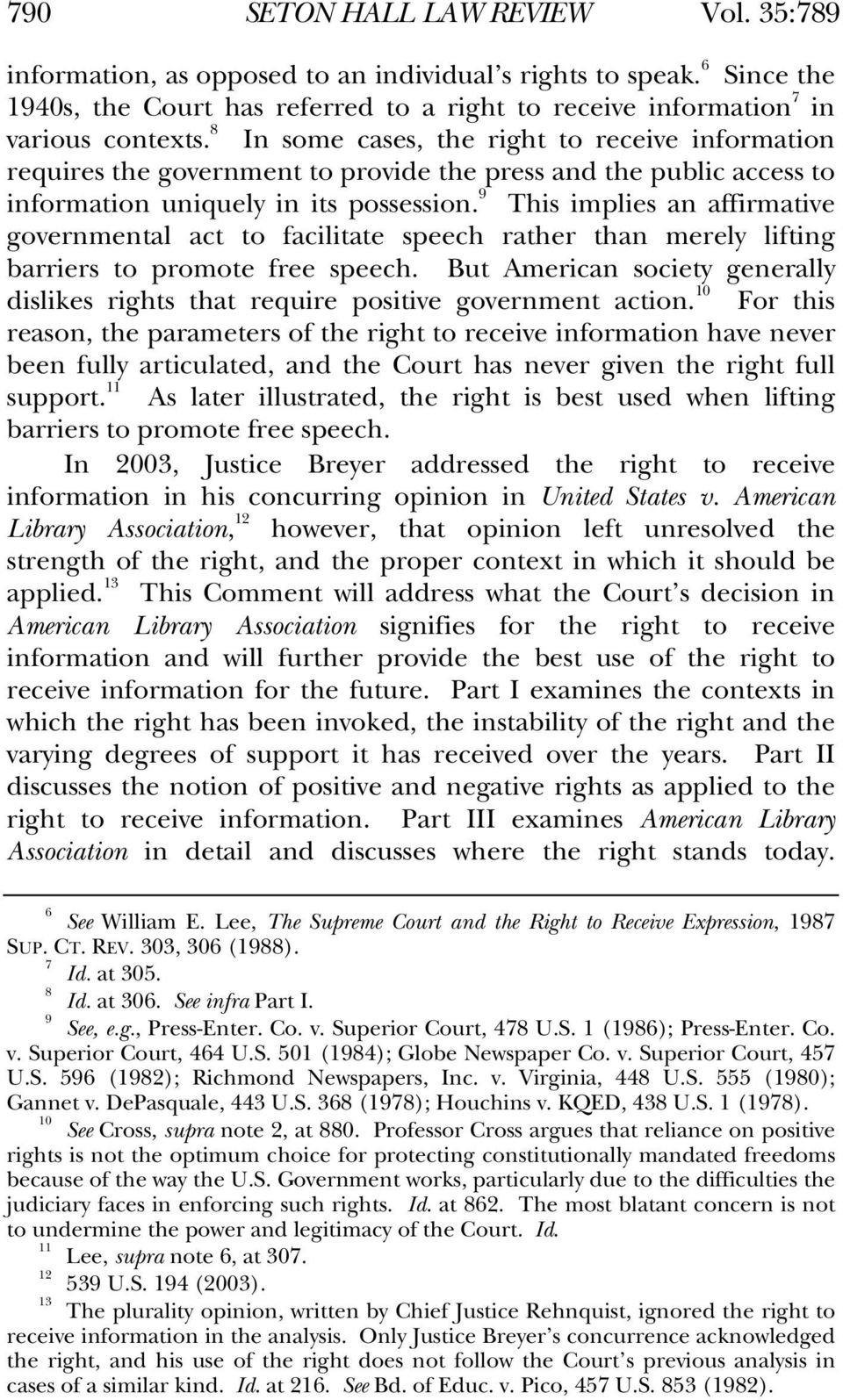 9 This implies an affirmative governmental act to facilitate speech rather than merely lifting barriers to promote free speech.