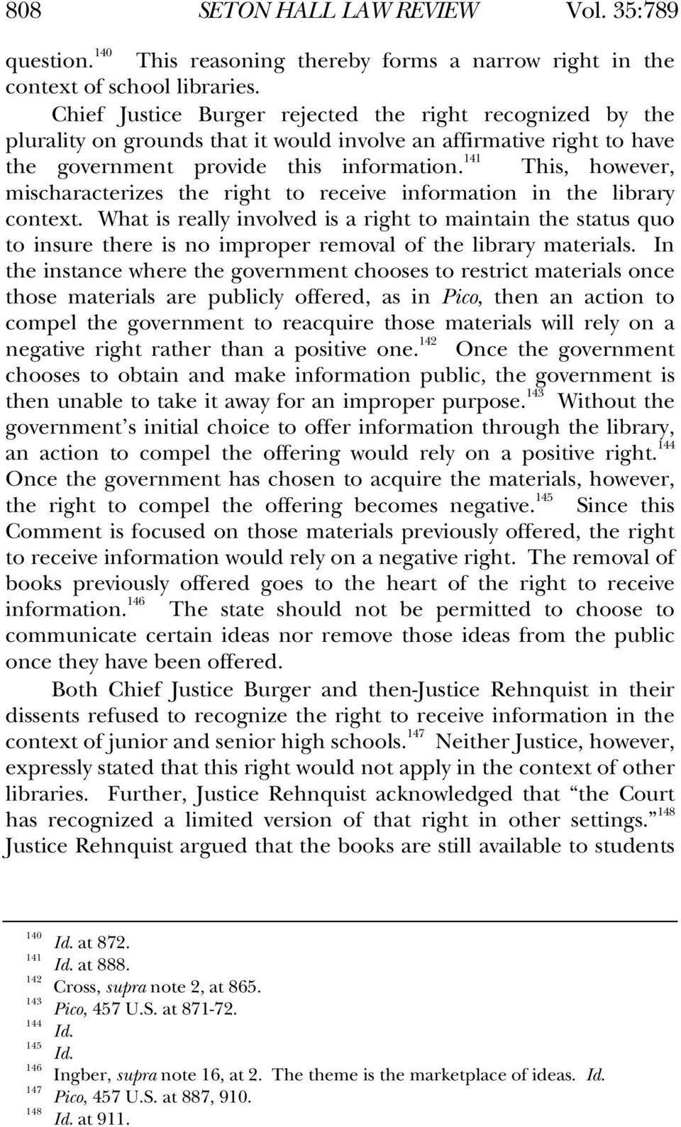141 This, however, mischaracterizes the right to receive information in the library context.