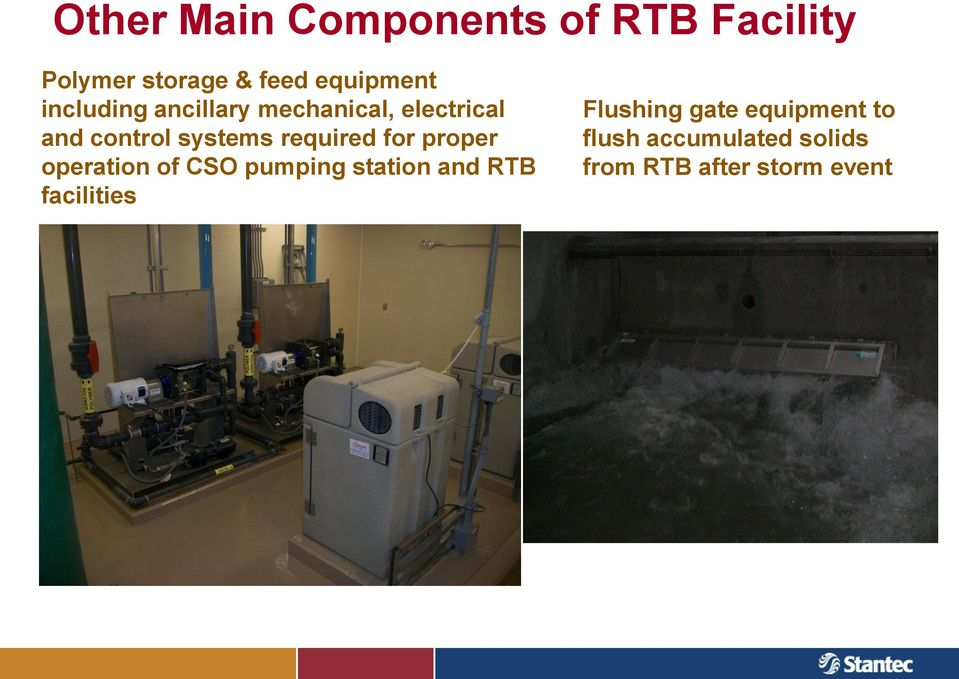 required for proper operation of CSO pumping station and RTB