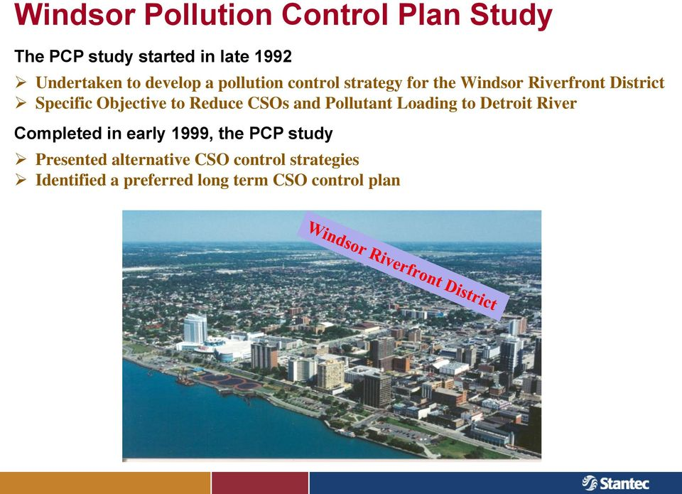 to Reduce CSOs and Pollutant Loading to Detroit River Completed in early 1999, the PCP