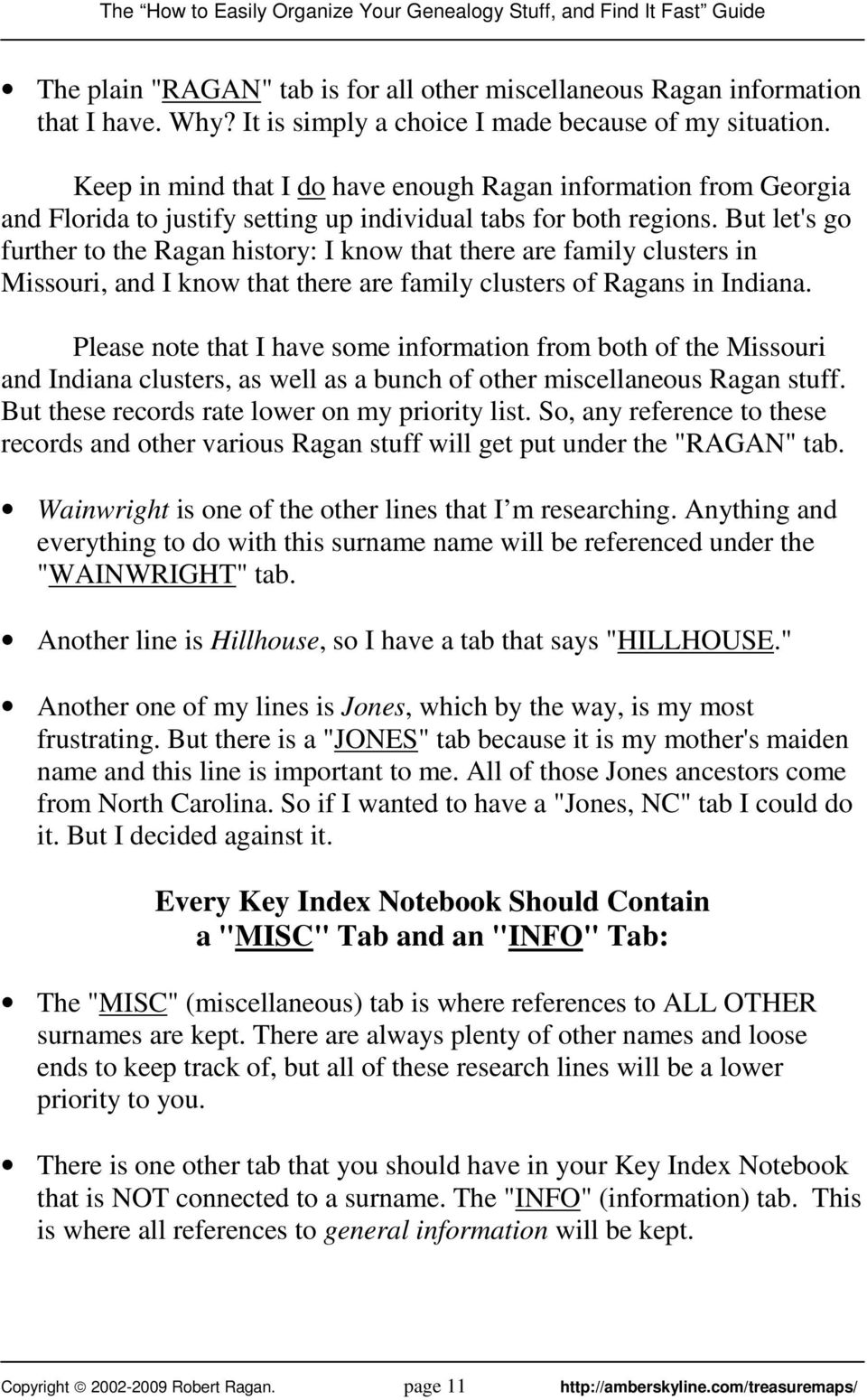 But let's go further to the Ragan history: I know that there are family clusters in Missouri, and I know that there are family clusters of Ragans in Indiana.