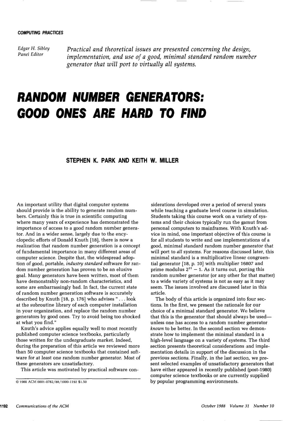 systems. RANDOM NUMBER GEUERATORS: GOOD ONES ARE HARD TO FIN STEPHEN K. PARK AND KEITH W.