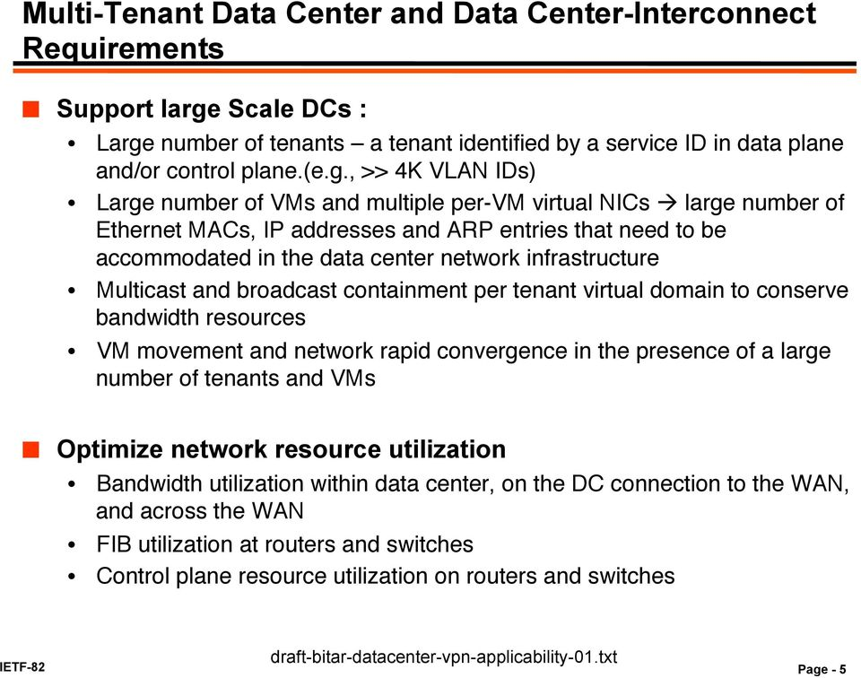 number of tenants a tenant identified by a service ID in data plane and/or control plane.(e.g.