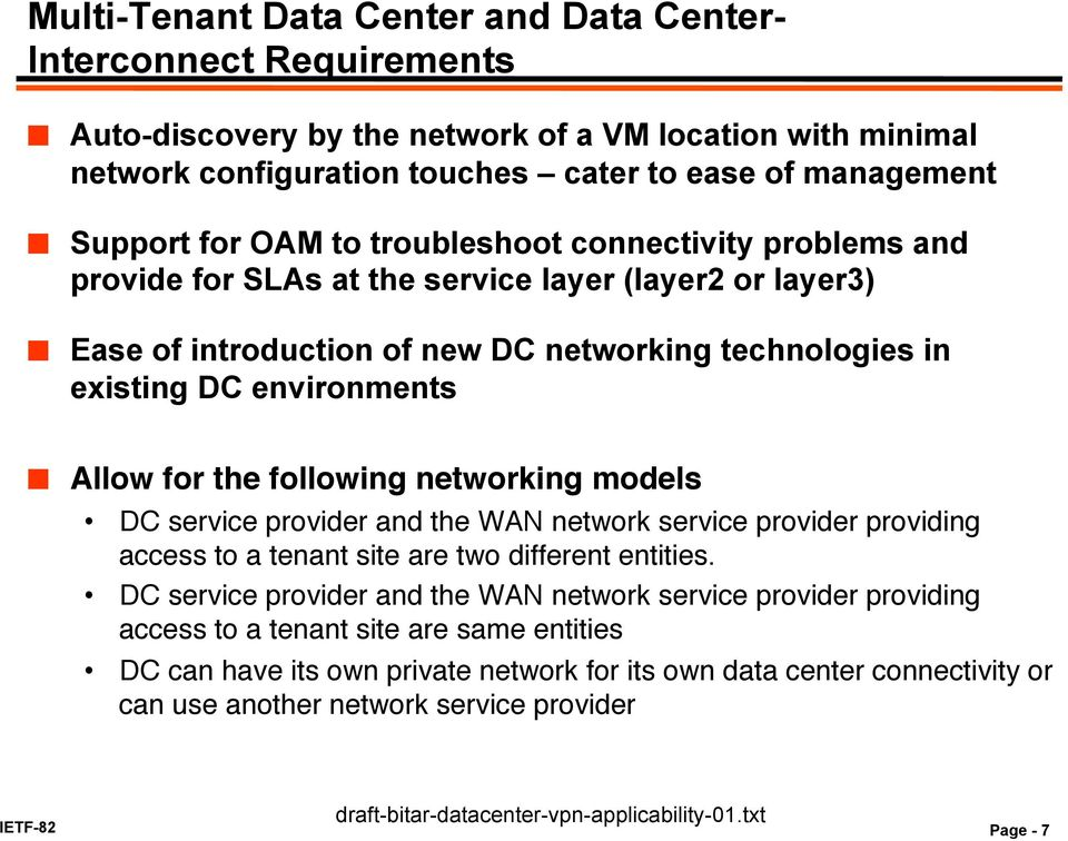 Allow for the following networking models! DC service provider and the WAN network service provider providing access to a tenant site are two different entities.