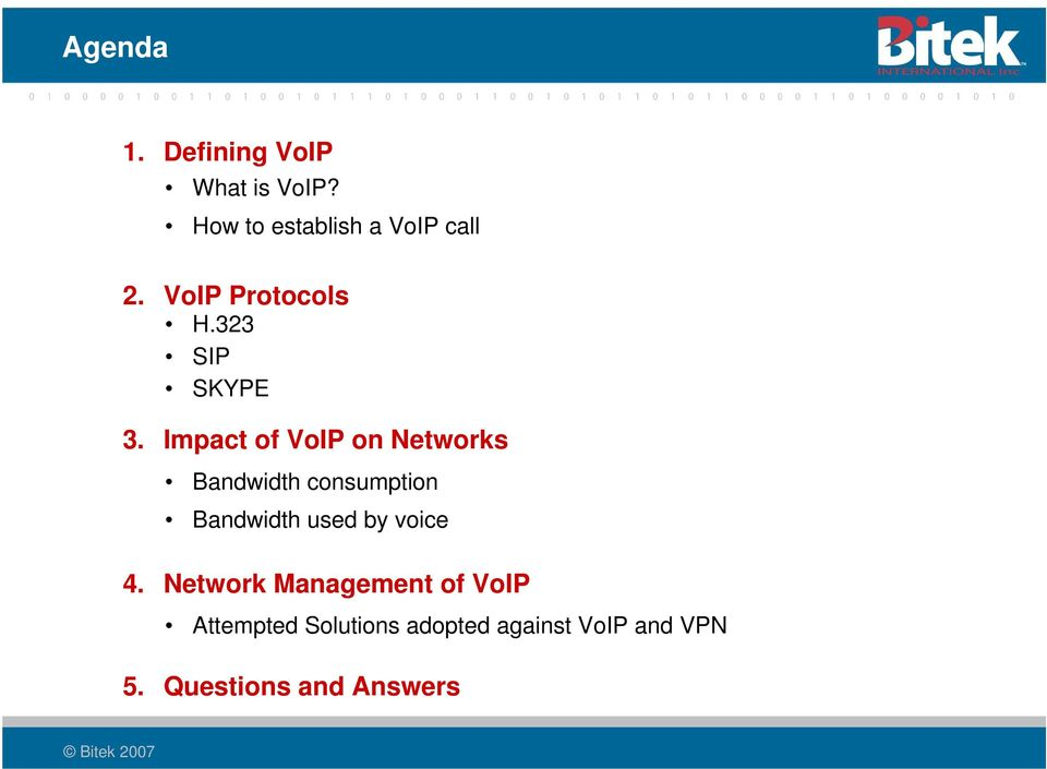 Impact of VoIP on Networks Bandwidth consumption Bandwidth used by voice 4.