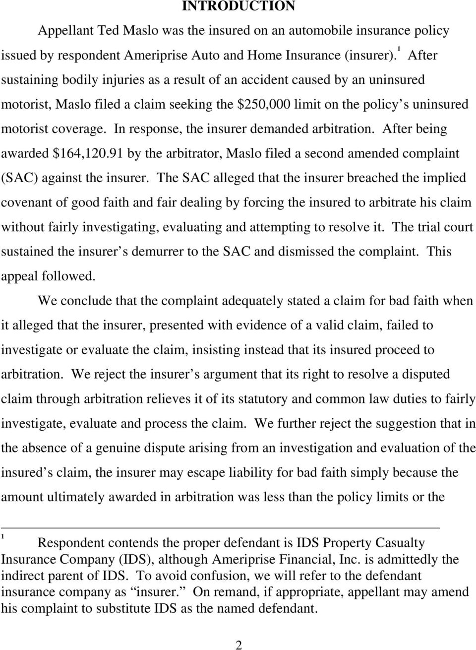 In response, the insurer demanded arbitration. After being awarded $164,120.91 by the arbitrator, Maslo filed a second amended complaint (SAC) against the insurer.