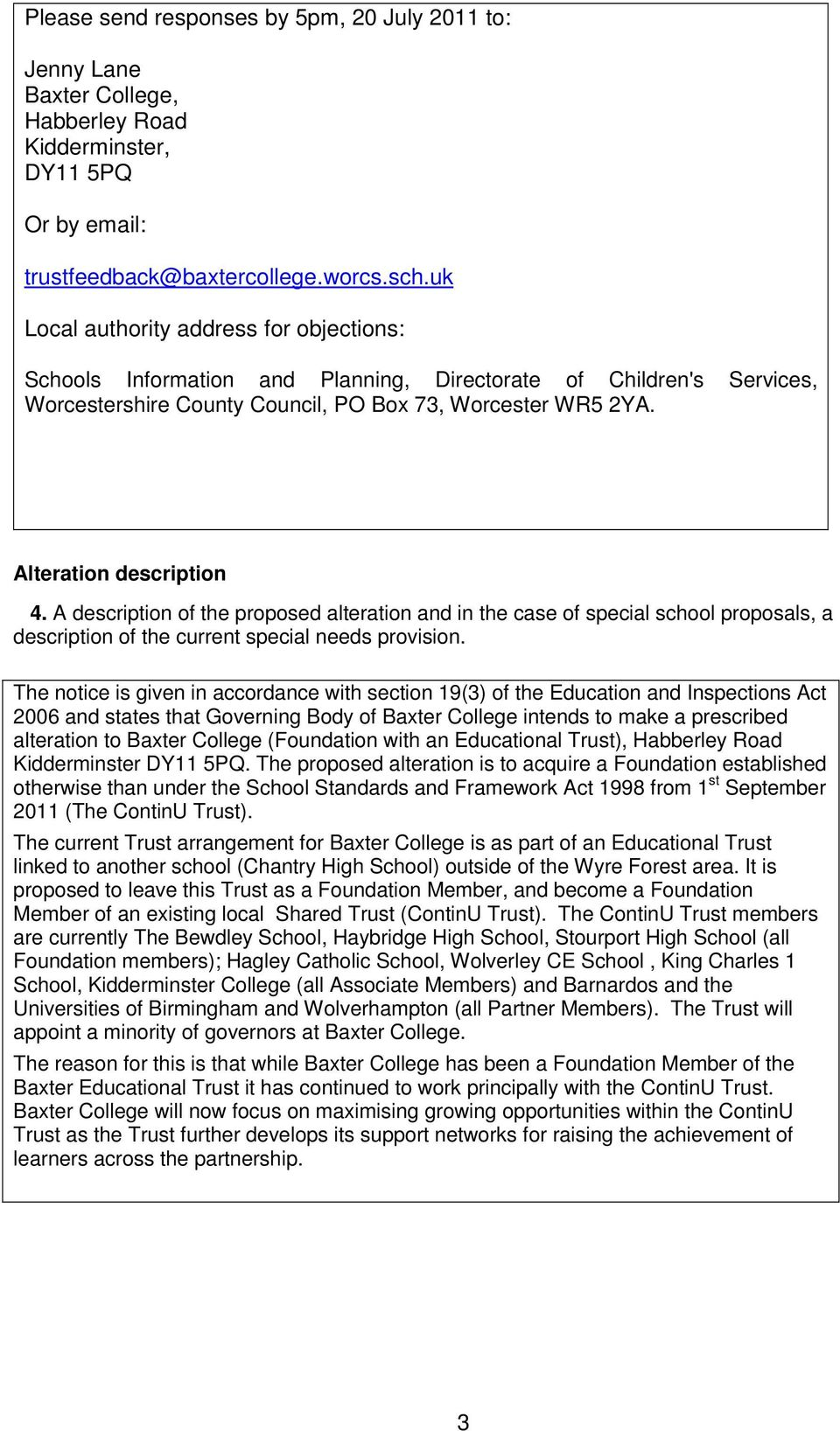 A description of the proposed alteration and in the case of special school proposals, a description of the current special needs provision.
