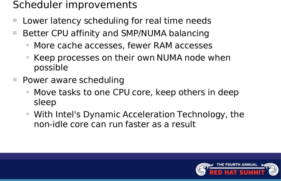 node when possible Power aware scheduling Move tasks to one CPU core, keep others in deep