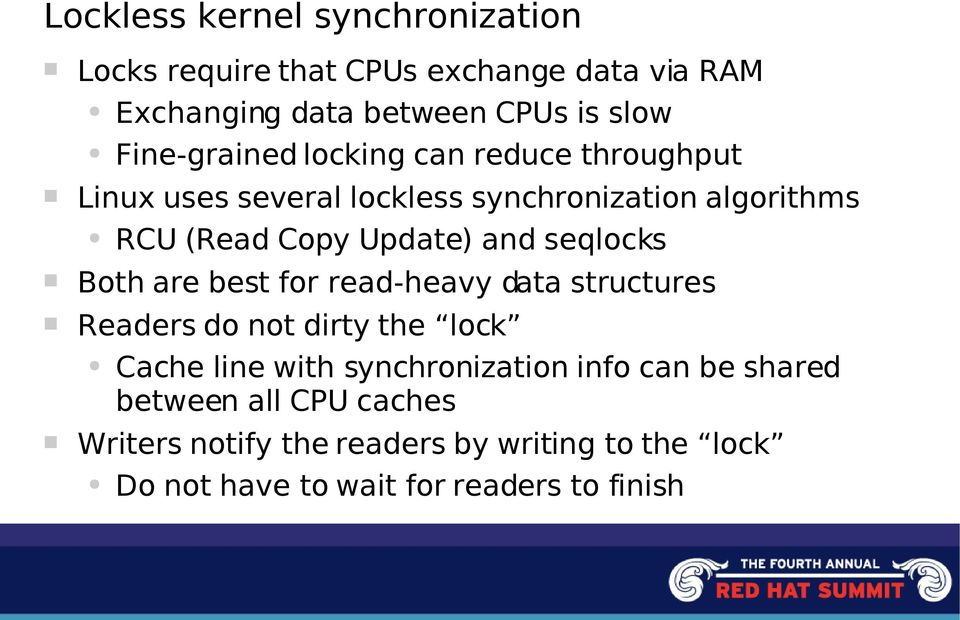 and seqlocks Both are best for read-heavy data structures Readers do not dirty the lock Cache line with synchronization