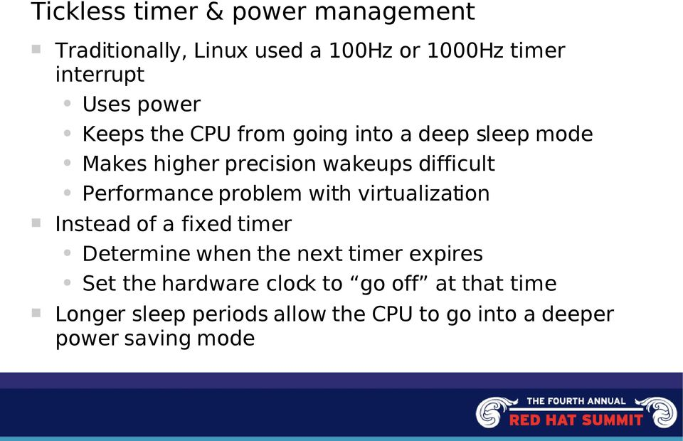 Performance problem with virtualization Instead of a fixed timer Determine when the next timer expires