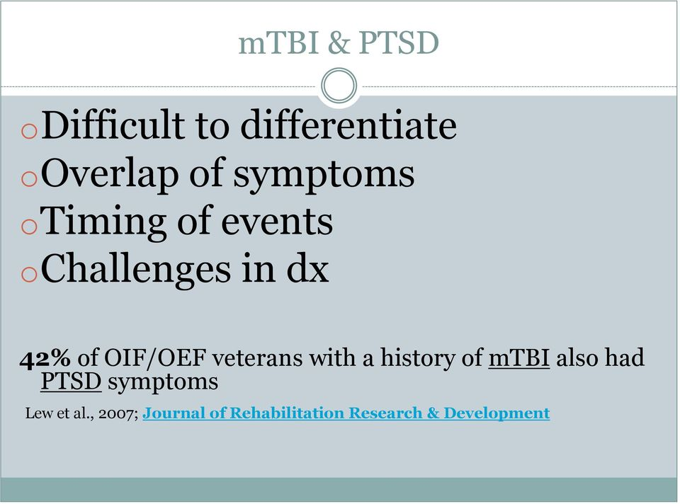 OIF/OEF veterans with a history of mtbi also had PTSD