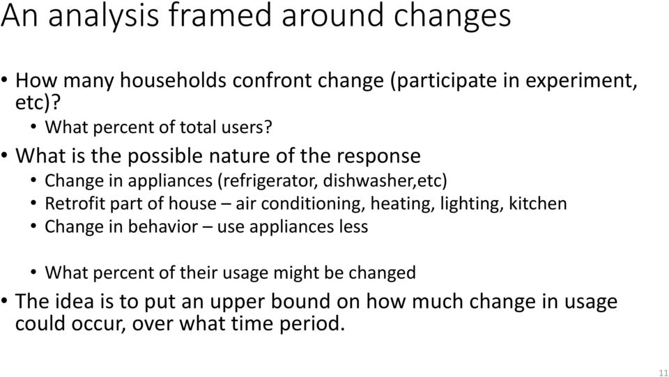 What is the possible nature of the response Change in appliances (refrigerator, dishwasher,etc) Retrofit part of house