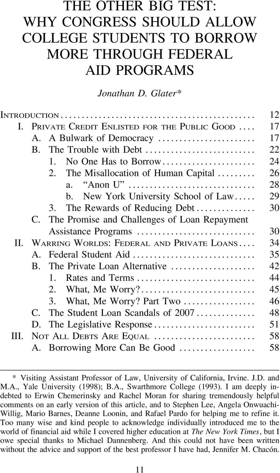The Rewards of Reducing Debt... 30 C. The Promise and Challenges of Loan Repayment Assistance Programs... 30 II. WARRING WORLDS: FEDERAL AND PRIVATE LOANS... 34 A. Federal Student Aid... 35 B.