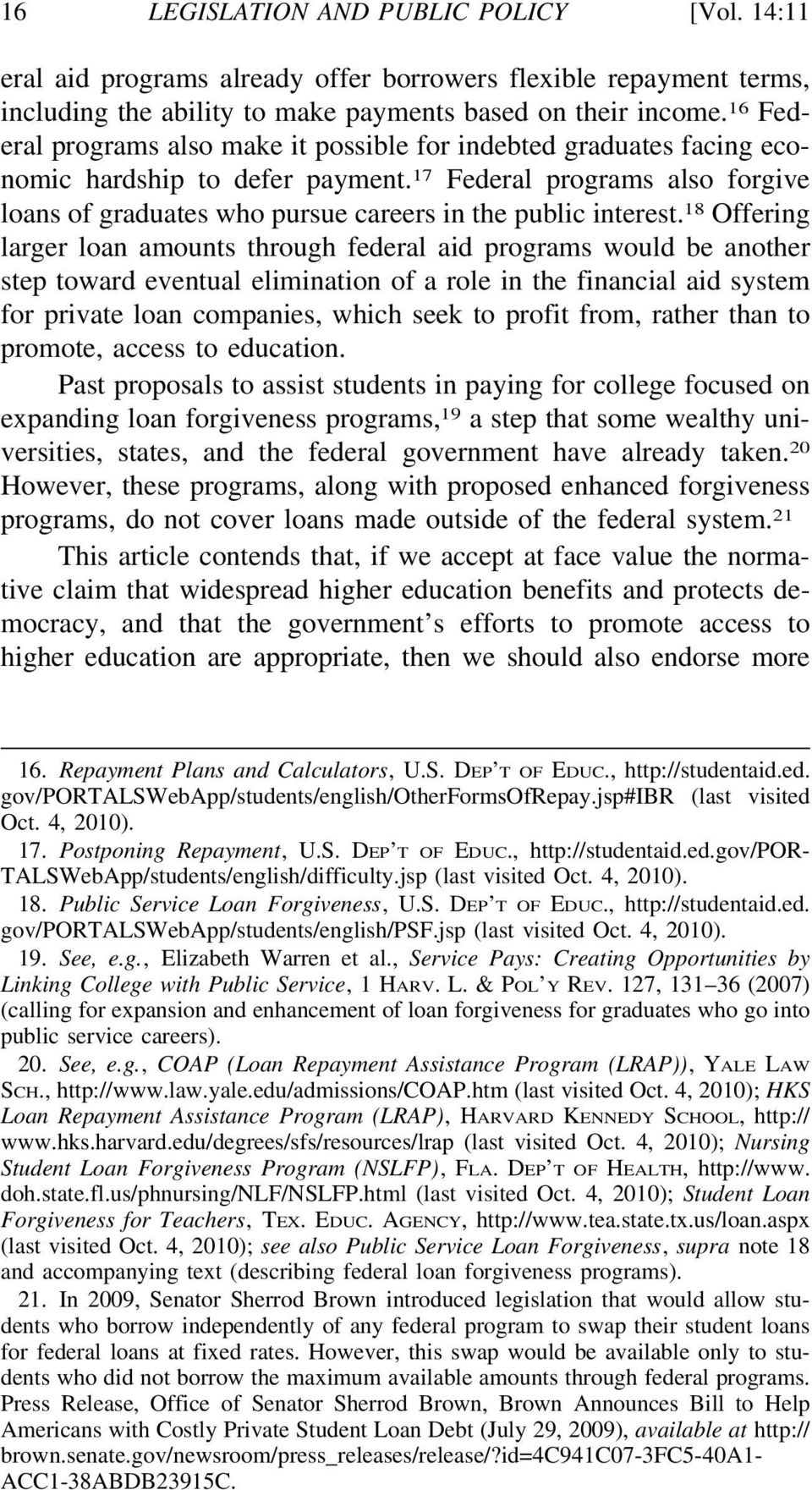 17 Federal programs also forgive loans of graduates who pursue careers in the public interest.
