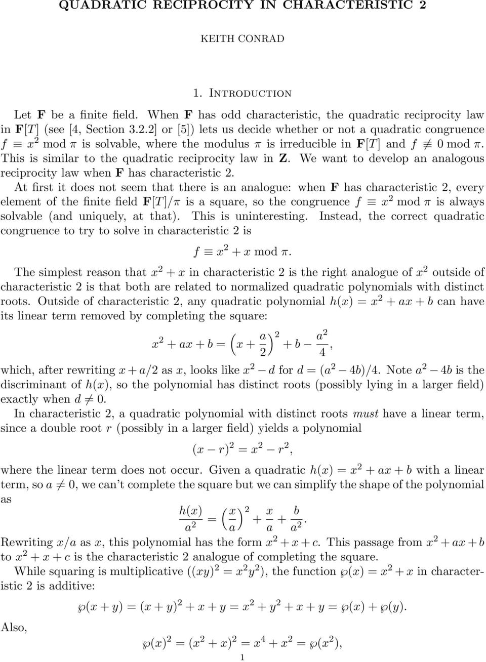 At first it does not seem that there is an analogue: when F has characteristic 2, every element of the finite field F[T ]/π is a square, so the congruence f x 2 mod π is always solvable (and