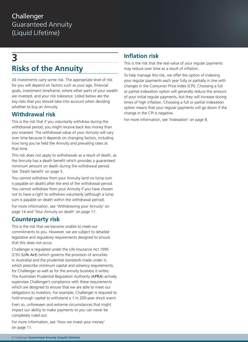 Listed below are the key risks that you should take into account when deciding whether to buy an Annuity.
