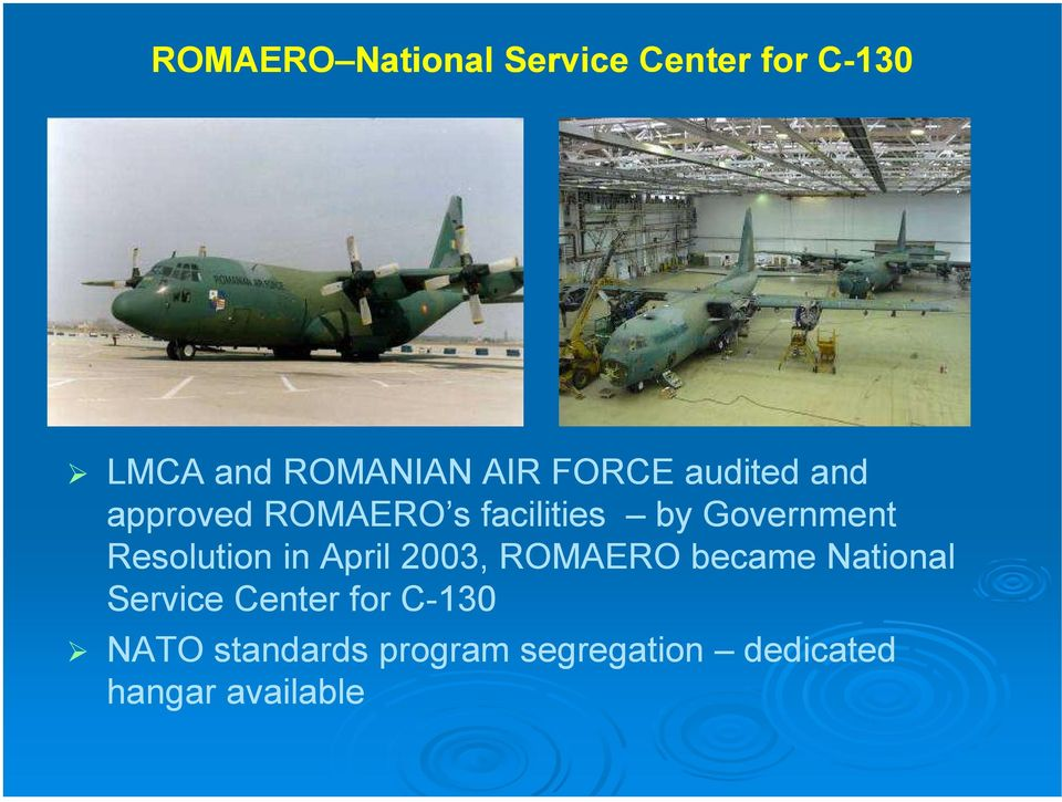 Resolution in April 2003, ROMAERO became National Service Center